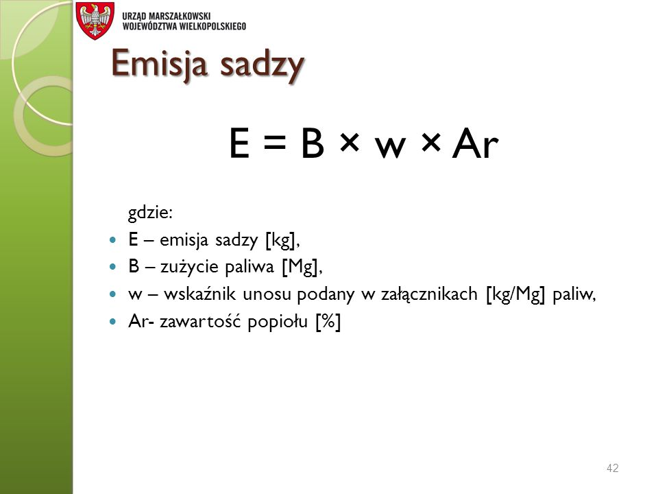 E = B × w × Ar Emisja sadzy gdzie: E – emisja sadzy [kg],